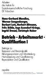 Betrieb-Arbeitsmarkt-Qualifikation I, Beiträge zu ... - ISF München