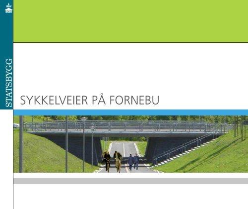 SYKKELVEIER PÅ FORNEBU - Statsbygg