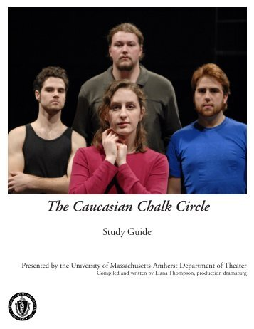 The Caucasian Chalk Circle - University of Massachusetts Amherst