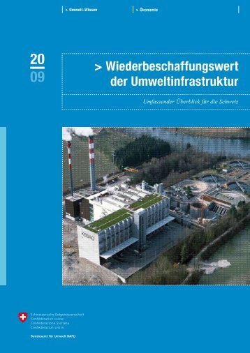 Wiederbeschaffungswert der Umweltinfrastruktur ... - Bafu - admin.ch