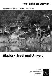 Alaska – Erdöl und Umwelt - FWU