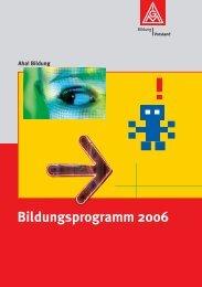 IGM-Bildungsprogramm 2006 - IG Metall Bezirk Berlin-Brandenburg ...