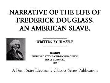 Narrative of the Life of an American Slave - Penn State University