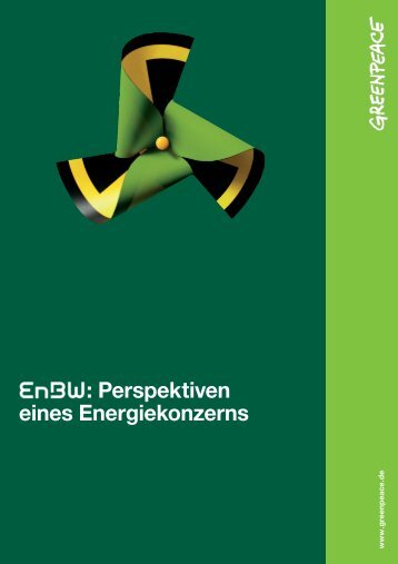 EnBW : Perspektiven eines Energiekonzerns - Greenpeace