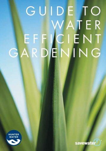 Guide to Water efficient GardeninG - Hunter Water