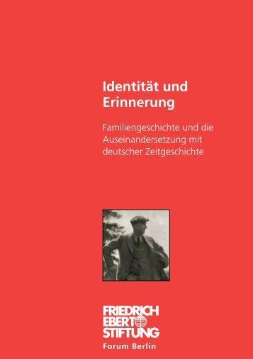 Identität und Erinnerung - Bibliothek der Friedrich-Ebert-Stiftung