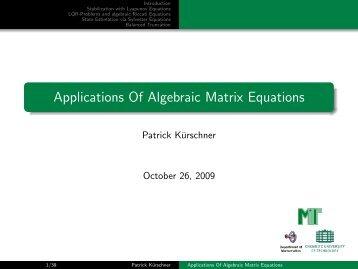 Applications Of Algebraic Matrix Equations