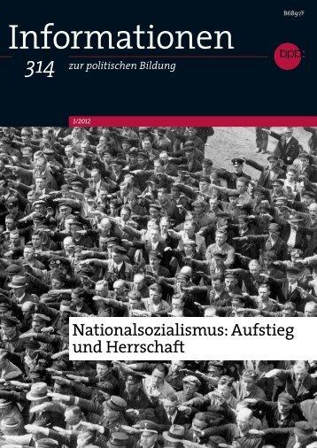 Informationen 314 - Nationalsozialismus: Aufstieg und Herrschaft