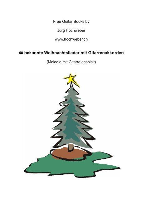 Bekannte Weihnachtslieder.40 Bekannte Weihnachtslieder Mit Gitarrenakkorden Jürg Hochweber