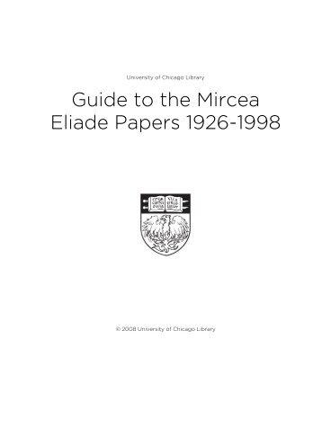 Guide to the Mircea Eliade Papers 1926-1998 - The University of ...