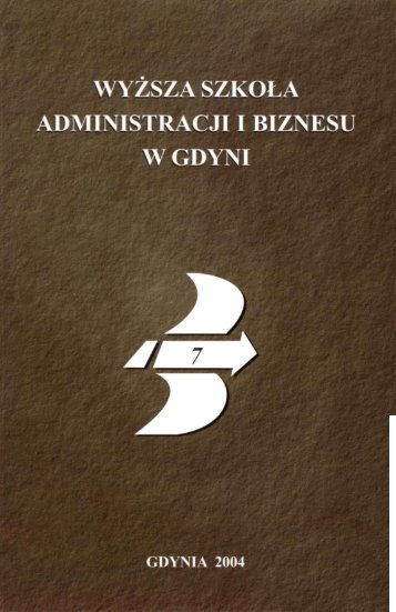Zeszyt Naukowy7.pdf - Wyższa Szkoła Administracji i Biznesu w Gdyni