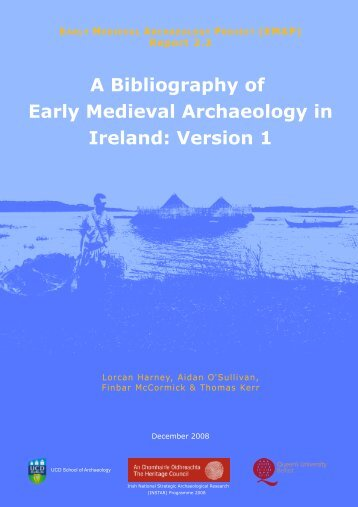 A Bibliography of Early Medieval Archaeology in Ireland - University ...
