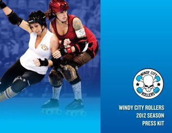 WINDY CITY ROLLERS 2012 SEASON PRESS KIT - The Windy City ...