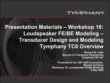 126th AES Convention, Munich Germany - Presentation ... - Tymphany
