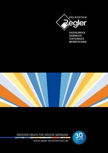 GroSSer Druck für GroSSe WerbunG www.regler-druckzentrum.de