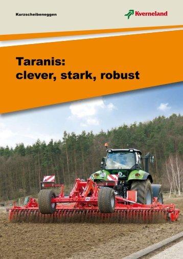 Taranis: clever, stark, robust