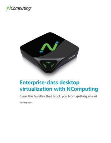 Enterprise-class desktop virtualization with NComputing Clear the