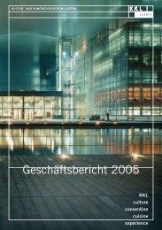 Geschäftsbericht 2005 - Kultur- und Kongresszentrum Luzern