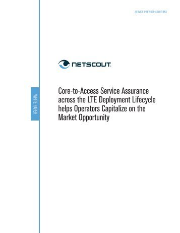 Core-to-Access Service Assurance across the LTE - NetScout
