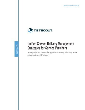 Unified Service Delivery Management Strategies for ... - NetScout