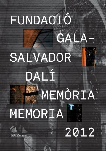 FUNDACIÓ SALVADOR DALÍ MEMORIA GALA- MEMÒRIA 2012