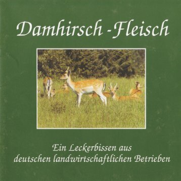 Damhirsch-Fleisch Ein Leckerbissen aus deutschen ... - Plothen