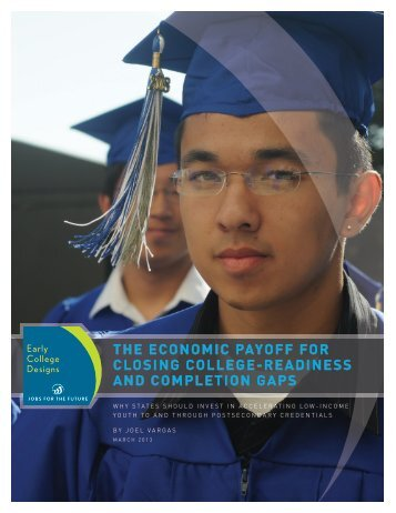 THE ECONOMIC PAYOFF FOR CLOSING COLLEGE-READINESS AND COMPLETION GAPS