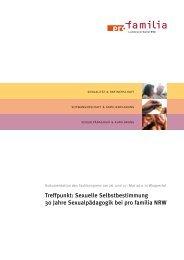 Treffpunkt: Sexuelle Selbstbestimmung 30 Jahre ... - Pro Familia