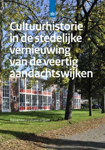 Cultuurhistorie in de stedelijke vernieuwing van de veertig aandachtswijken