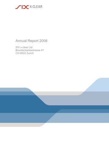 Annual Report 2008 SIX x-clear  Ltd - SIX Securities Services