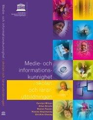 Medie- och informations- kunnighet i skolan och lärar- utbildningen