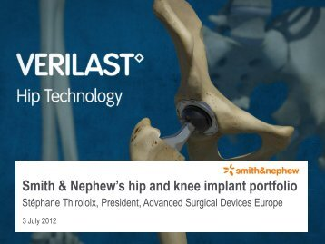 Smith & Nephew's hip and knee implant portfolio