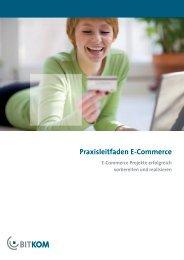 BITKOM Praxisleitfaden E-Commerce - Projektwerk