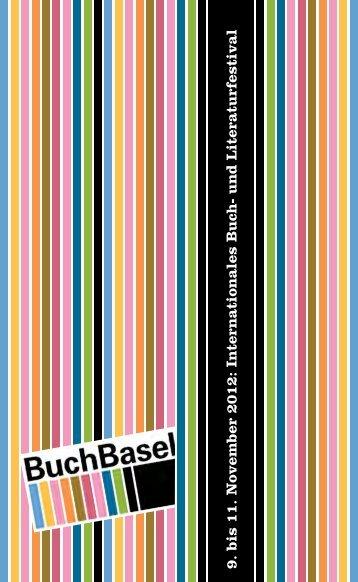 9. bis 11. November 2012: Internationales Buch- und ... - BuchBasel