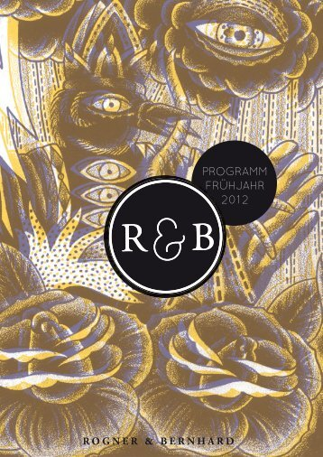 PROGRAMM FRÜHJAHR 2012 - Rogner & Bernhard