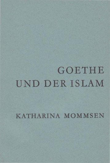 GOETHE UND DER ISLAM - von Katharina Mommsen