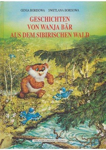 Geschichten von Wanja Bär aus dem Sibirischen Wald - BUCH-LISTE