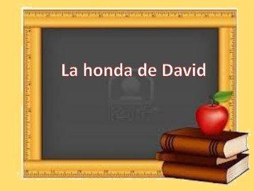 La honda de David