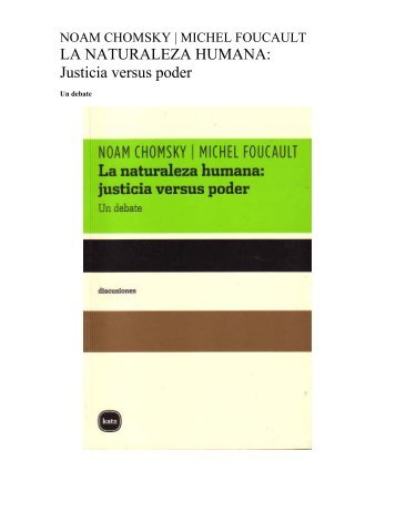 la-naturaleza-humana-justicia-vs-poder-m-foucault-y-n-chomsky