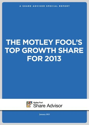 THE MOTLEy FOOL'S TOP gROwTH SHARE FOR 2013