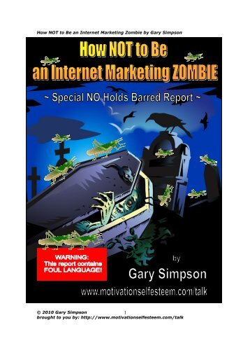 How NOT to Be an Internet Marketing Zombie by Gary ... - Snap!