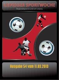 Leipziger Sportwoche - Regionale Fußball Zeitung - Ausgabe 01 vom 11.03.2013