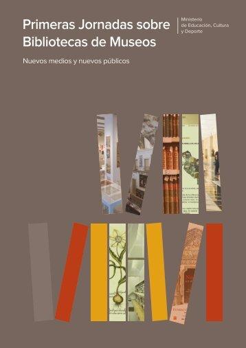 Primeras Jornadas sobre Bibliotecas de Museos