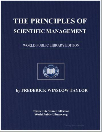 THE PRINCIPLES OF SCIENTIFIC MANAGEMENT - World eBook ...