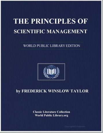 THE PRINCIPLES OF SCIENTIFIC MANAGEMENT - World eBook ...