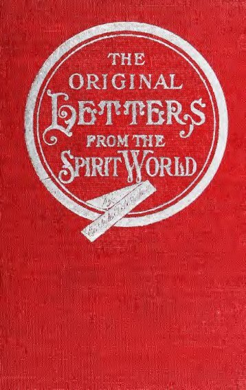 Letters from the spirit world - Life After Death of the Physical Body