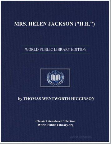 "MRS. HELEN JACKSON (""H.H."") - World eBook Library - World ..."