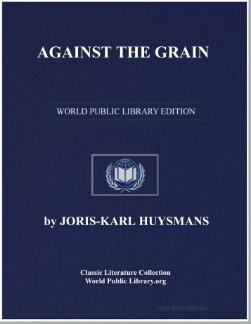 AGAINST THE GRAIN - World eBook Library - World Public Library