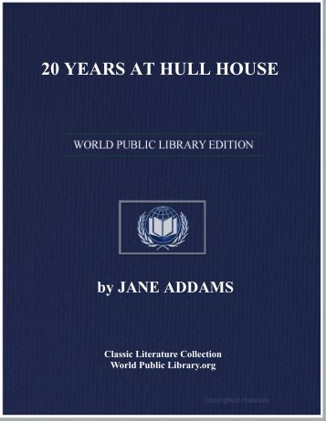 20 YEARS AT HULL HOUSE - World eBook Library - World Public ...