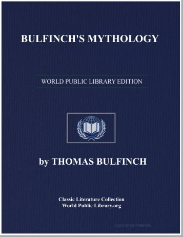 BULFINCH'S MYTHOLOGY - World eBook Library - World Public ...